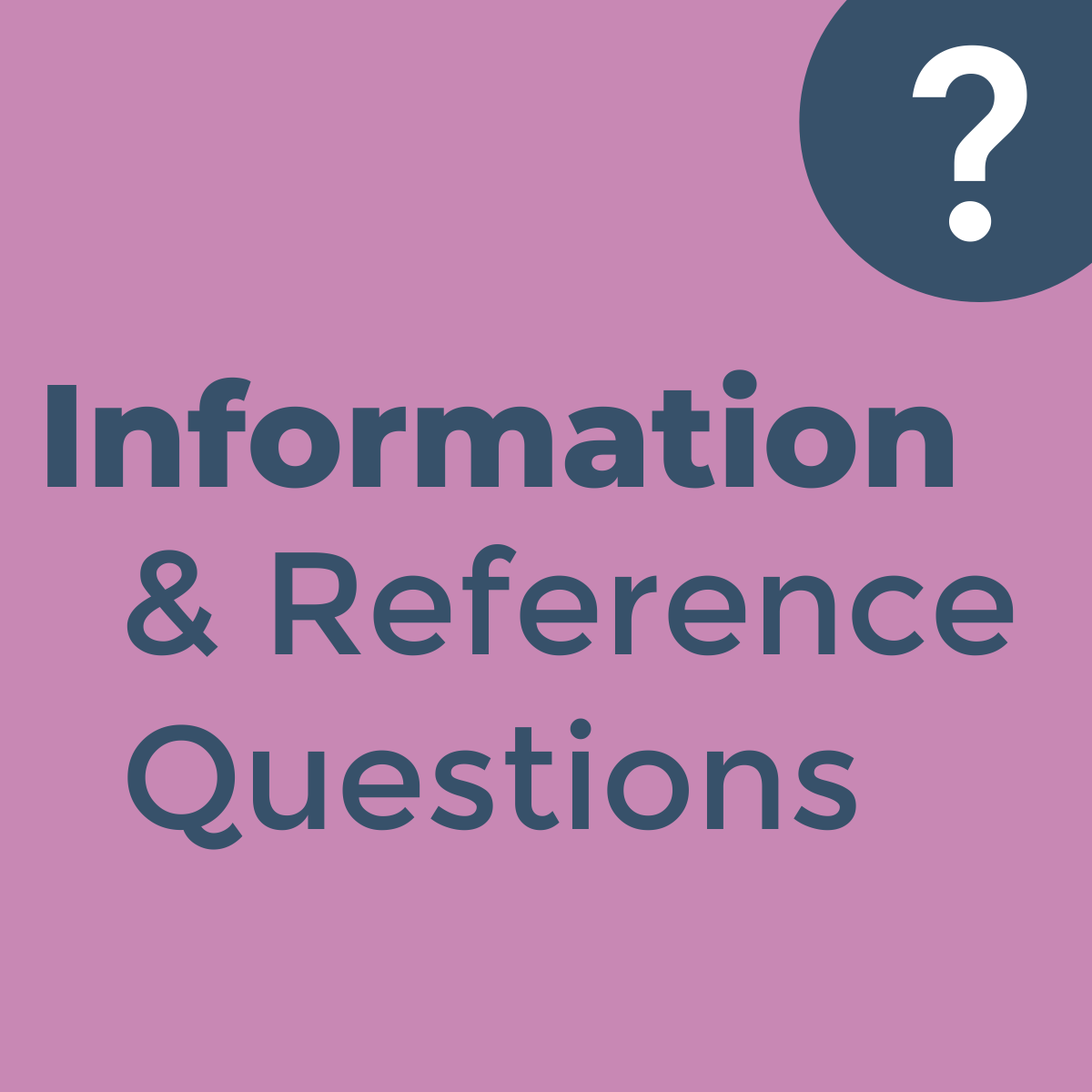 Information and Reference Questions